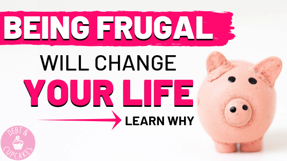 being frugal will change your life