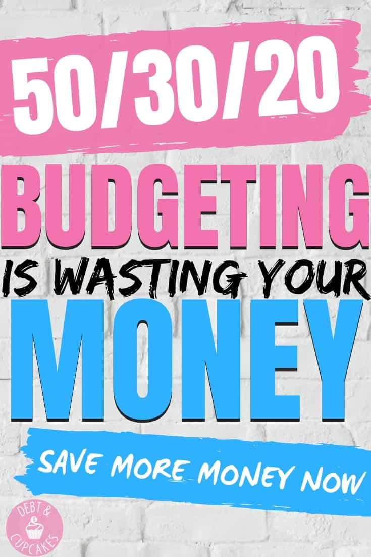 50/30/20 budgeting is wasting your money