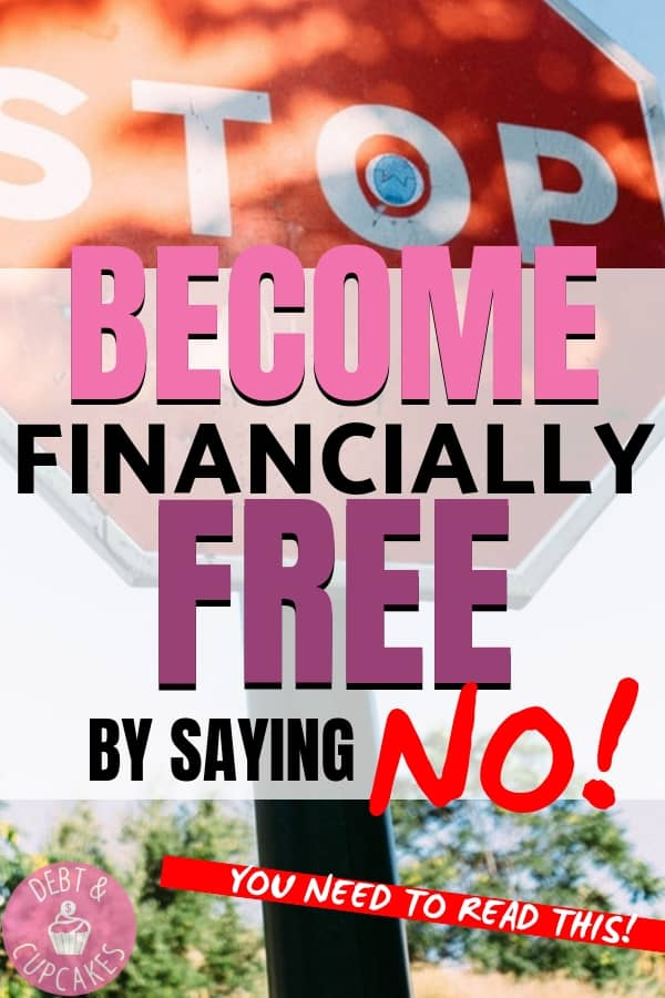 Saying NO is the secret to financial freedom