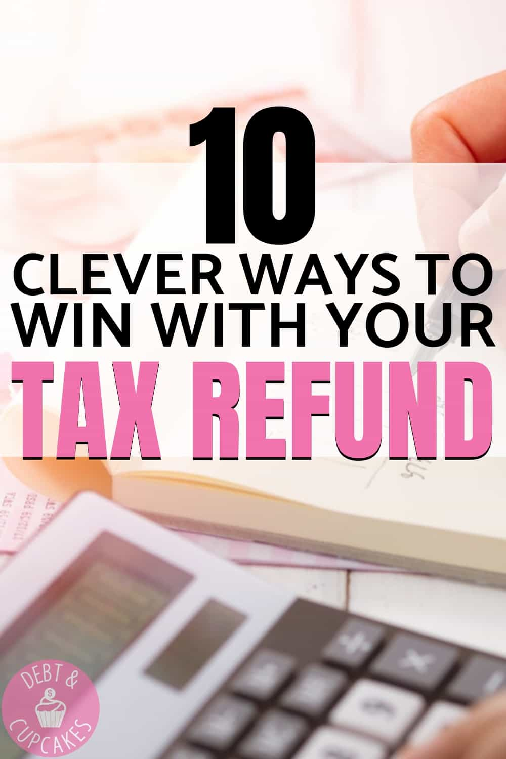 Using your tax refund to grow your wealth is easier said than done. Do you know how to best use your tax refund this year? These 10 tips will help ensure you don't waste your tax refund this year! Click to learn more!!