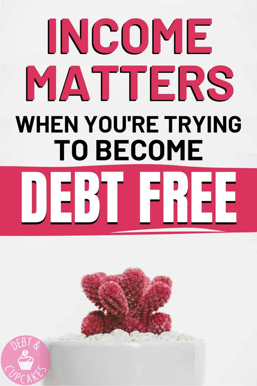Income matters when you're trying to become debt free