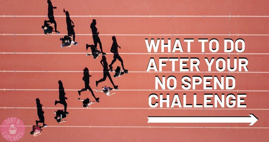 what to do after your no spend challenge ends