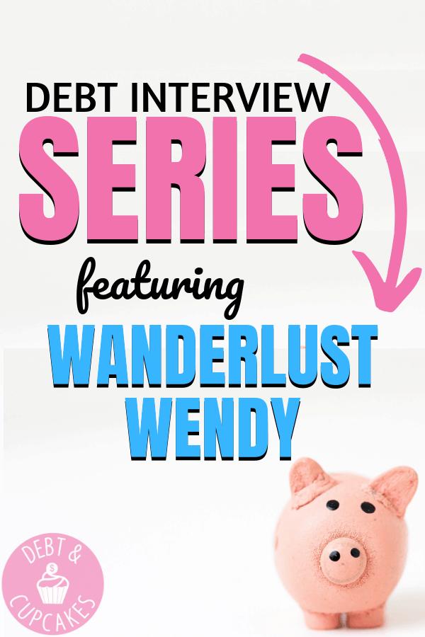 debt interview series wanderlust wendy